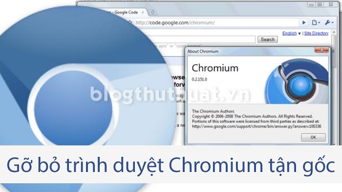 Hướng dẫn gỡ bỏ trình duyệt Chromium tận gốc