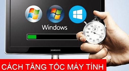 Mẹo tăng tốc độ cho Windows đơn giản nhất quả đất