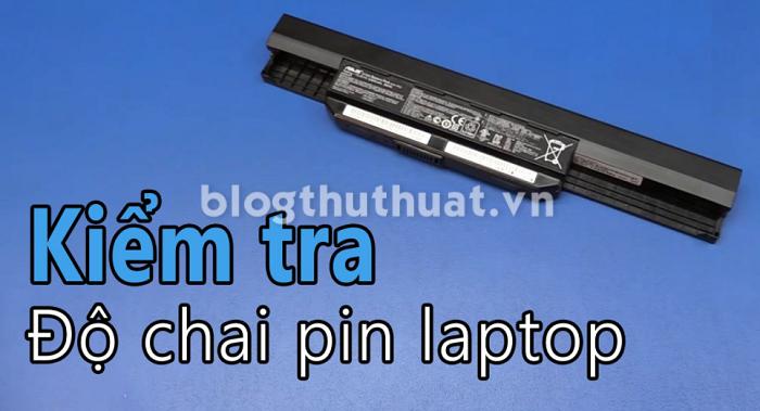 Kiểm tra độ chai của PIN laptop không cần phần mềm